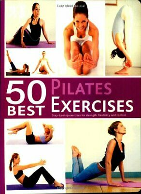 50 Best... Pilates Exercises Book The Cheap Fast Free Post • 5.99£