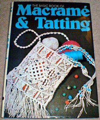 Basic Book Of Macrame And Tatting, The By No Author. Book The Cheap Fast Free • 9.99£