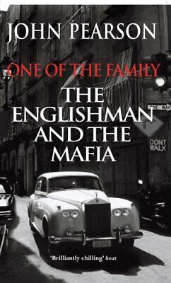 One Of The Family: The Englishman And The Mafia By Pearson, John Paperback Book • 4.73£