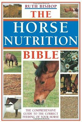 £3.59 • Buy The Horse Nutrition Bible By Bishop, Ruth Hardback Book The Cheap Fast Free Post