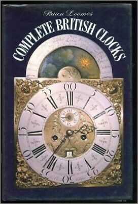 Complete British Clocks By Loomes, Brian Book The Cheap Fast Free Post • 11.99£