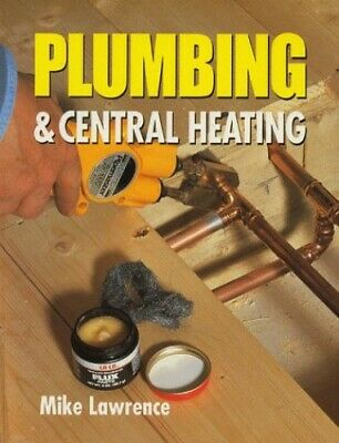 £6.09 • Buy Plumbing & Central Heating By Lawrence, Mike Hardback Book The Cheap Fast Free