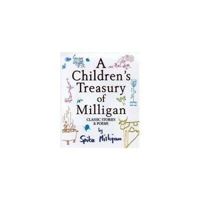 A CHILDREN'S TREASURY OF MILLIGAN: CLASSIC STORIES AND PO... By Milligan, Spike. • 3.99£