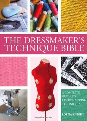 £8.99 • Buy The Dressmaker's Technique Bible: A Complete Gui... By Lorna Knight Spiral Bound