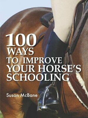 £3.59 • Buy 100 Ways To Improve Your Horse's Schooling By McBane, Susan Hardback Book The
