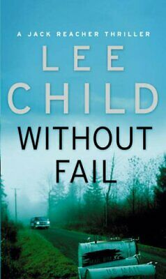 Without Fail: (Jack Reacher 6) By Child, Lee Book The Cheap Fast Free Post • 3.99£