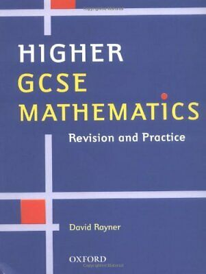£4.99 • Buy Higher GCSE Mathematics: Revision And Practice By Rayner, David Paperback Book