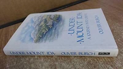 Under Mount Ida : A Journey Into Crete By Burch, Oliver Paperback Book The Cheap • 5.99£