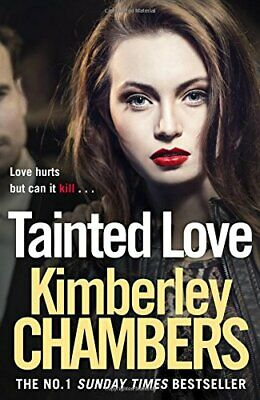 Tainted Love: A Gripping Thriller With A Shocking Twis... By Chambers, Kimberley • 4.70£
