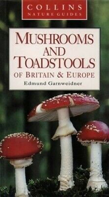 £4.99 • Buy Collins Nature Guide �  Mushrooms And Toads... By Garnweidner, Edmund Paperback