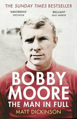 £3.59 • Buy Bobby Moore: The Man In Full By Dickinson, Matt Book The Cheap Fast Free Post