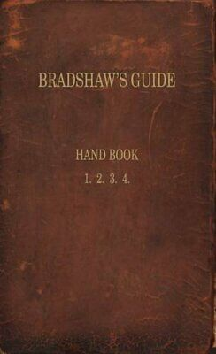 Bradshaw's Guide: The 1866 Handbook Reprinted By George Bradshaw Book The Cheap • 90.99£