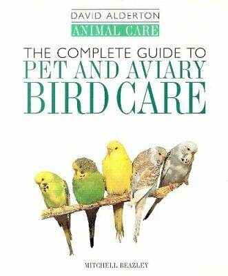 £6.99 • Buy The Complete Guide To Pet And Aviary Bird Care By Alderton, David Book The Cheap
