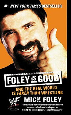 Foley Is Good: And The Real World Is Faker Than Wrestling By Mick Foley Book The • 5.99£