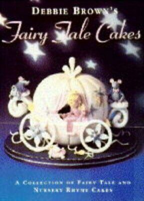Debbie Brown's Fairy Tale Cakes By Debbie Brown Paperback Book The Cheap Fast • 5.99£