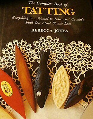 £7.49 • Buy Complete Book Of Tatting By Jones, Rebecca Book The Cheap Fast Free Post
