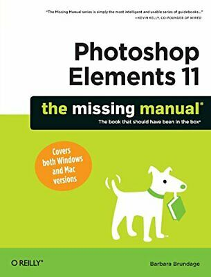 £3.65 • Buy Photoshop Elements 11: The Missing Manual (Missing Manuals) By Barbara Brundage