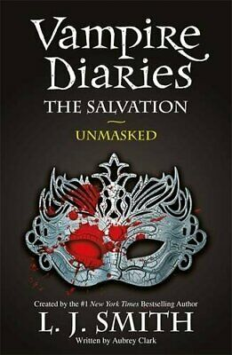 The Salvation: Unmasked: Book 13 (The Vampire Diaries) By Smith, L.J. Book The • 12.99£