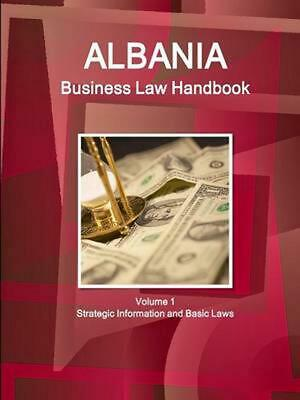 $ CDN148.04 • Buy Albania Business Law Handbook Volume 1 Strategic Information And Basic Laws By I