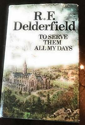 To Serve Them All My Days By Delderfield, R. F. Hardback Book The Cheap Fast • 15.99£