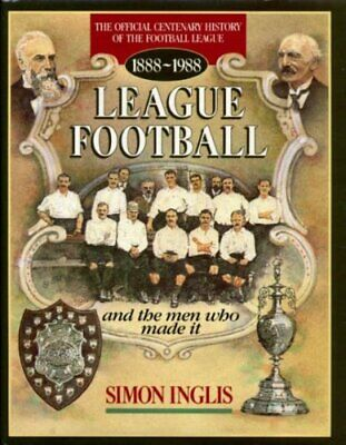 League Football And The Men Who Made It By Inglis, Simon Hardback Book The Cheap • 6.49£