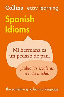 £6.99 • Buy Easy Learning Spanish Idioms (Collins Easy ... By Dictionaries, Collin Paperback