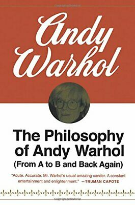 £8.99 • Buy The Philosophy Of Andy Warhol: From A To B And Back Again (Ha... By Warhol, Andy