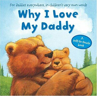 Why I Love My Daddy Board Book Book The Cheap Fast Free Post • 6.49£