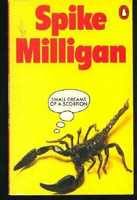 £3.49 • Buy Small Dreams Of A Scorpion: Poems By Milligan, Spike Paperback Book
