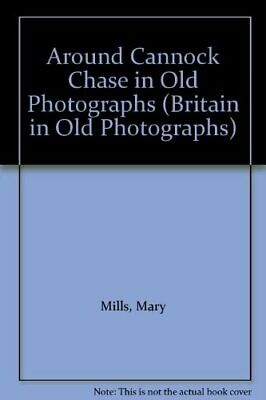 Around Cannock Chase In Old Photographs (Britain... By Belcher, Sherry Paperback • 11.99£