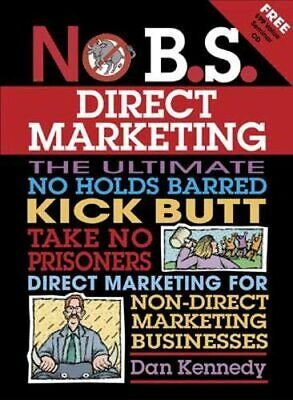 £21.99 • Buy No B.S. Direct Marketing By Kennedy, Dan S Mixed Media Product Book The Cheap