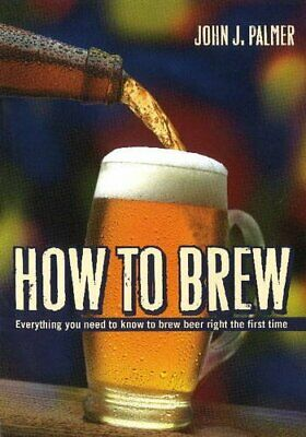 £4.99 • Buy How To Brew: Everything You Need To Know To Brew... By Palmer, John J. Paperback