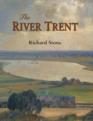 £7.99 • Buy The River Trent: A History By Stone, Richard Hardback Book The Cheap Fast Free