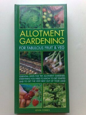 Allotment Gardening (For Fabulous Fruit & Veg) By Kevin Forbes Book The Cheap • 3.99£