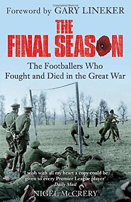£3.99 • Buy The Final Season: The Footballers Who Fought And Died In The... By Nigel McCrery