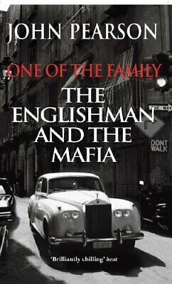 One Of The Family: The Englishman And The Mafia By Pearson, John Paperback Book • 8.99£