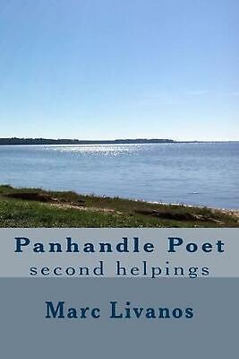 $ CDN13.88 • Buy Panhandle Poet: Second Helpings By Marc Livanos (English) Paperback Book Free Sh