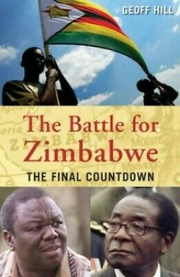 £2.98 • Buy The Battle For Zimbabwe By Hill, Geoff Hardback Book The Cheap Fast Free Post
