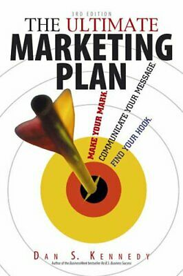 The Ultimate Marketing Plan: Find Your Hook. Com... By Kennedy, Dan S. Paperback • 5.99£