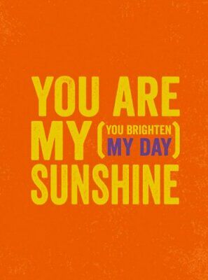 You Are My Sunshine: (You Brighten My Day) (Gift Book) By . Book The Cheap Fast • 6.49£