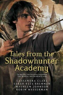 Tales From The Shadowhunter Academy: The Mortal Instruments By Robin Wasserman • 4.49£