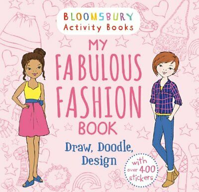My Fabulous Fashion Book: Draw, Doodle, Design (Activity Books For Girls) By . • 12.99£