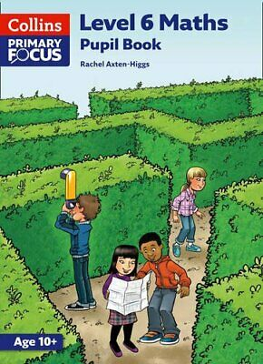 Collins Primary Focus Maths - Level 6 Maths: Pupil Book By Axten-Higgs, Rachel • 2.49£