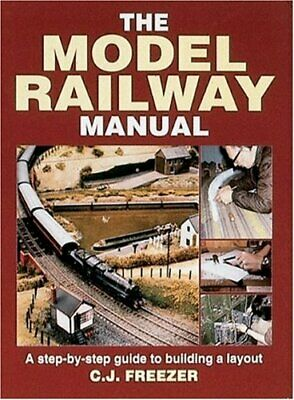 £4.99 • Buy The Model Railway Manual: A Step-by-step Guide To B... By Freezer, C.J. Hardback
