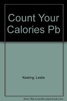 £6.49 • Buy Count Your Calories By Keating, Leslie Paperback Book The Cheap Fast Free Post