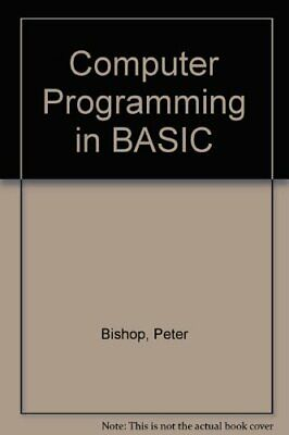 £6.99 • Buy Computer Programming In BASIC By Bishop, Peter Paperback Book The Cheap Fast