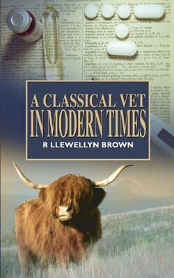 £3.99 • Buy A Classical Vet In Modern Times By Brown, R Llewellyn Paperback Book The Cheap