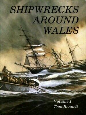 £6.49 • Buy Shipwrecks Around Wales: V. 1 By Bennett, Tom Paperback Book The Cheap Fast Free