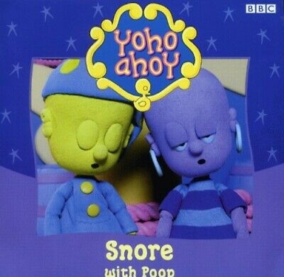 Yoho Ahoy- Snore With Poop(Pb) By BBC Paperback Book The Cheap Fast Free Post • 15.99£