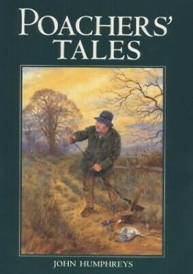 Poachers' Tales By Humphreys, John Paperback Book The Cheap Fast Free Post • 6.49£